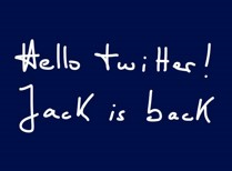 Hello_Twitter_Jack is back